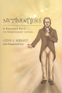 Metamorphosos: A Proposed Path to Independent Living